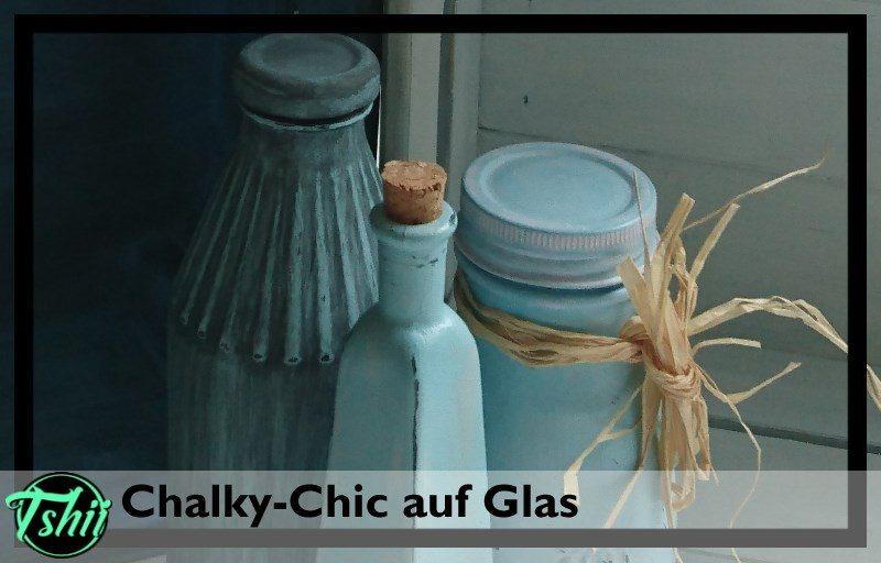 Chalky Chic auf Glas